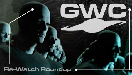 GWC Re-Watch Roundup